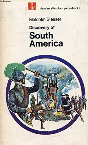Discovery of South America By Malcolm Slesser