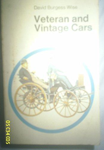 Veteran and Vintage Cars By David Burgess-Wise