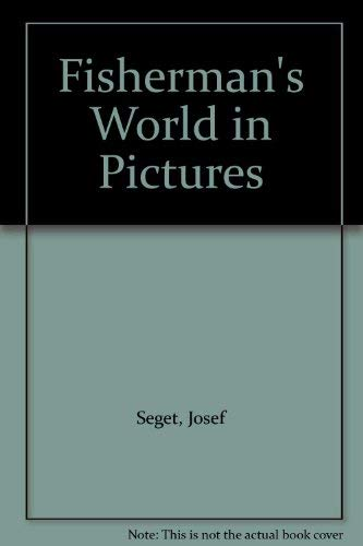 Fisherman's World in Pictures By Josef Seget
