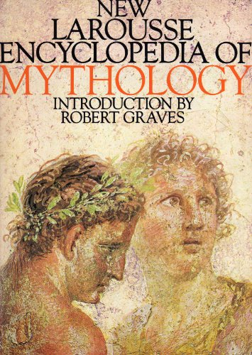 New Larousse Encyclopaedia of Mythology By Edited by Felix Guirand