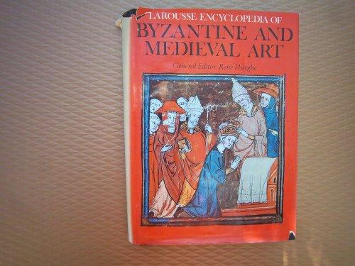Larousse Encyclopaedia of Byzantine and Mediaeval Art (Art & mankind)