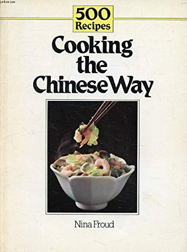 Cooking the Chinese Way By Nina Froud