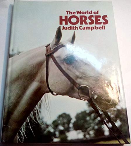World of Horses By Judith Campbell