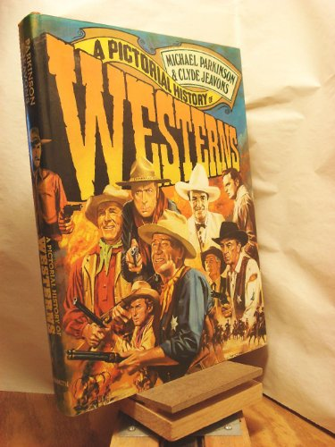 Pictorial History of Westerns By Michael Parkinson