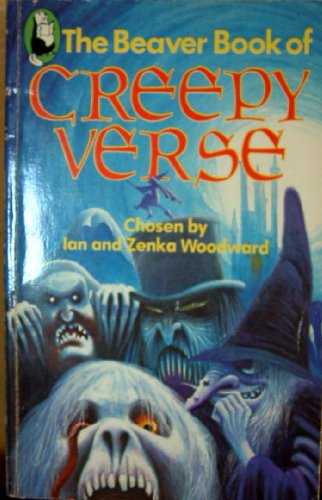 Beaver Book of Creepy Verse By Edited by Ian Woodward