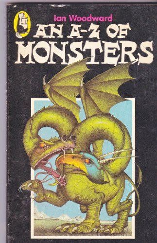A. to Z. of Monsters By Ian Woodward