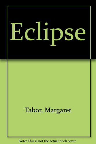 Eclipse By Margaret Tabor