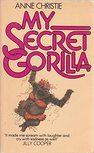 My Secret Gorilla By Anne Christie