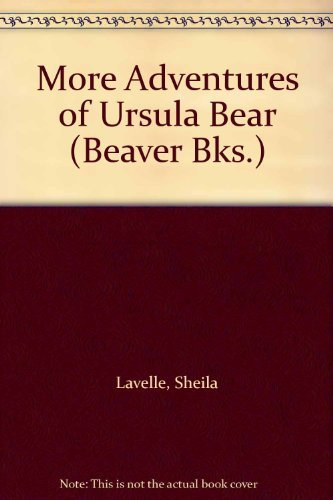 More Adventures of Ursula Bear (Beaver Books) By Sheila Lavelle