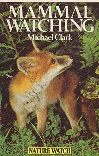 Mammal Watching By Michael Clark