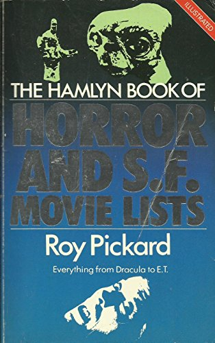 Hamlyn Book of Horror and S.F.Movie Lists By Edited by Roy Pickard