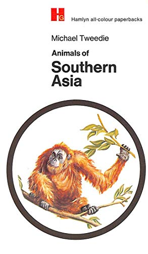 Animals of Southern Asia By Michael W. F. Tweedie