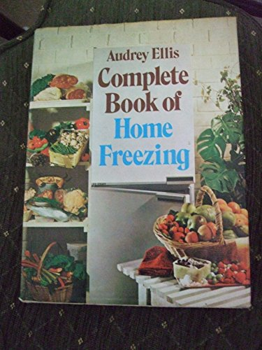 Complete Book of Home Freezing By Audrey Ellis