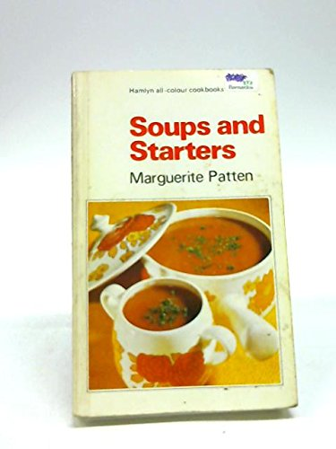 Soups and starters (Hamlyn all-colour cookbooks) By Marguerite Patten