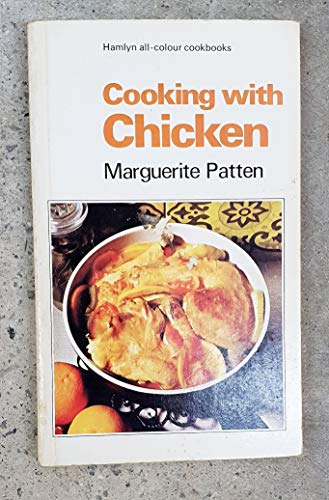 Cooking with chicken (Hamlyn all-colour cookbooks) By Marguerite Patten