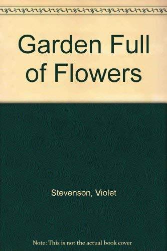 Garden Full of Flowers By Violet Stevenson