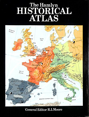 Hamlyn Historical Atlas Edited by R. I. Moore