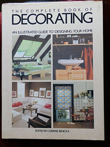 Complete Book of Decorating By Corinne (editor) Benicka