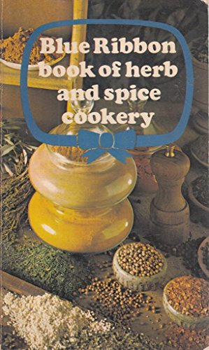 The Blue Ribbon Book of Herb and Spice Cookery By Brooke Bond