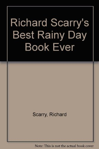 Richard Scarry's Best Rainy Day Book Ever By Richard Scarry