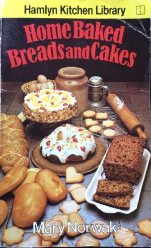 Home-baked Bread and Cakes By Mary Norwak