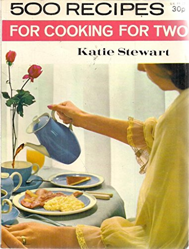 Cooking for Two (500 Recipes) By Katie Stewart