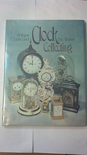 Antique Clocks And Clock Collecting By
