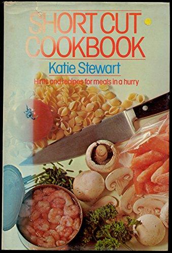 Short Cut Cook Book By Katie Stewart