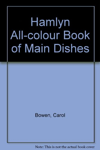 Hamlyn All-colour Book of Main Dishes By Carol Bowen