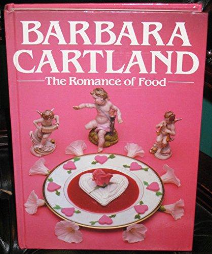 Romance of Food By Barbara Cartland