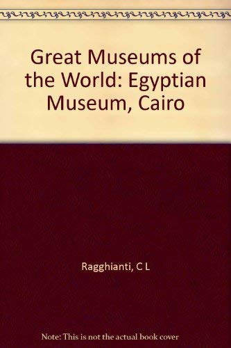 Egyptian Museum, Cairo (Great museums of the world) by Unknown Author