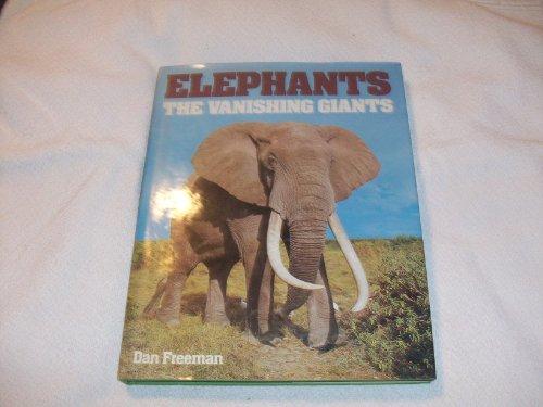 Elephants: The Vanishing Giants (A Bison book) By Dan Freeman
