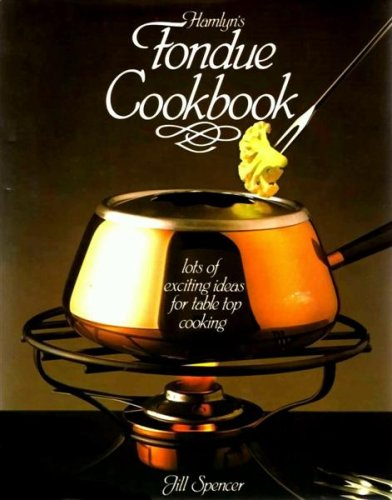 Fondue Cook Book By Jill Spencer