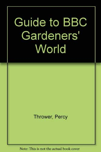 "Guide to ""Gardener's World"" By Percy Thrower"