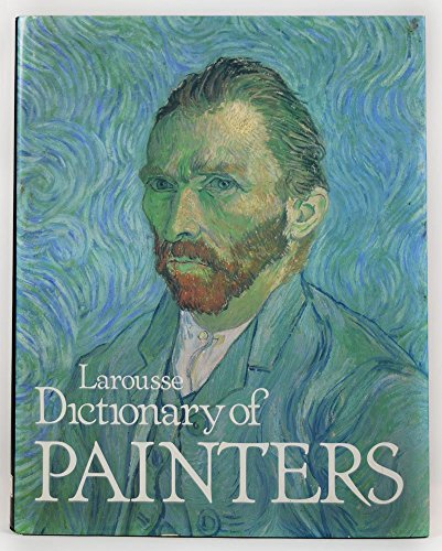 Larousse Dictionary of Painters By Micheal Laclotte