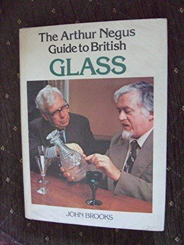 Arthur Negus Guide to British Glass By John Brooks
