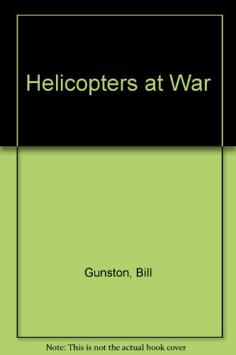 Helicopters at War By Bill Gunston, OBE