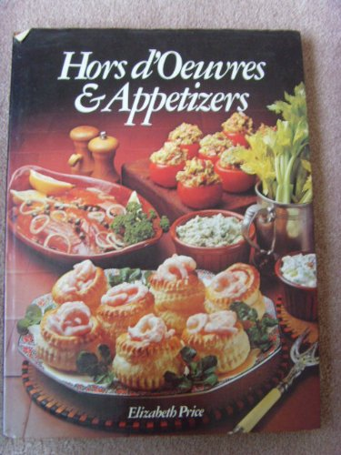 Hors d'Oeuvres and Appetizers By Elizabeth Price