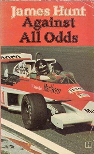 James Hunt Against All Odds By James Hunt