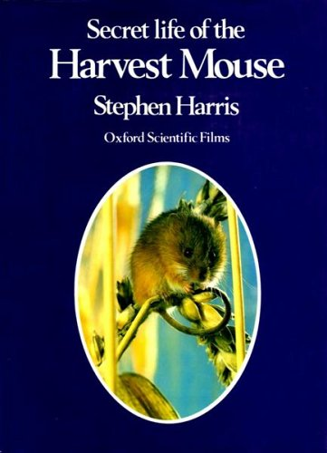 Secret Life of the Harvest Mouse By Stephen Harris