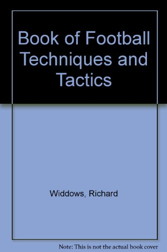 Book of Football Techniques and Tactics By Richard Widdows