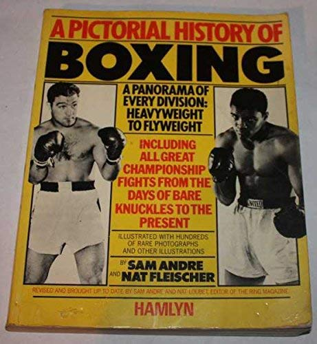 Pictorial History of Boxing By Sam Andre