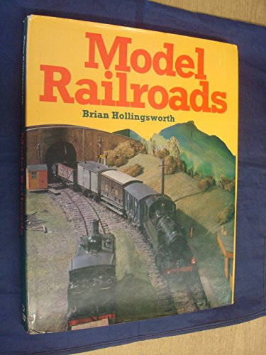 Model Railroads By J.B. Hollingsworth
