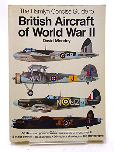 Concise Guide to British Aircraft of World War Two By David Mondey