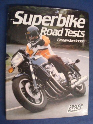 Superbike Road Tests By Graham Sanderson