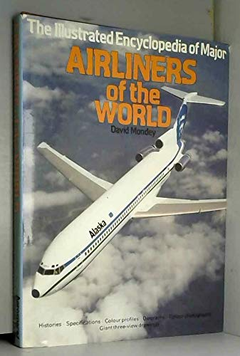 The Illustrated Encyclopaedia of Major Airliners of the World By David Mondey