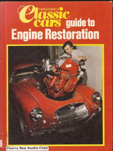 Classic Cars Guide To Engine Restoration World Of Books
