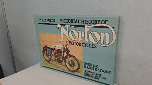 Pictorial History of Norton Motor Cycles By Jim Reynolds