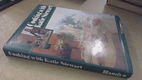 Cooking with Katie Stewart By Katie Stewart