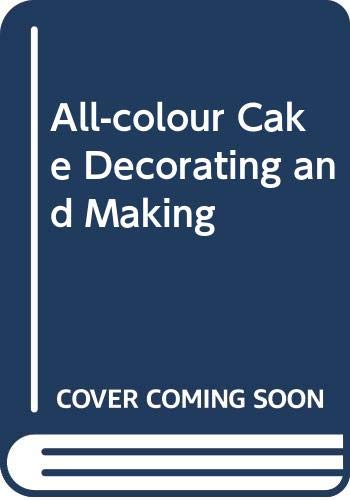 All-colour Cake Decorating and Making By Stella Hartwell